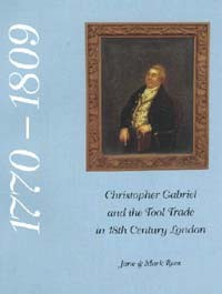 CHRISTOPHER GABRIEL AND THE TOOL TRADE IN 18th CENTURY LONDON by JANE & MARK REES